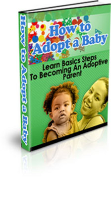 Product picture How to Adopt a Baby or Child