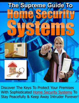 Product picture Home Security Systems - The Supreme Guide to Security