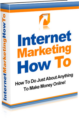 Product picture Internet Marketing HowTo - Market Your Way to Riches